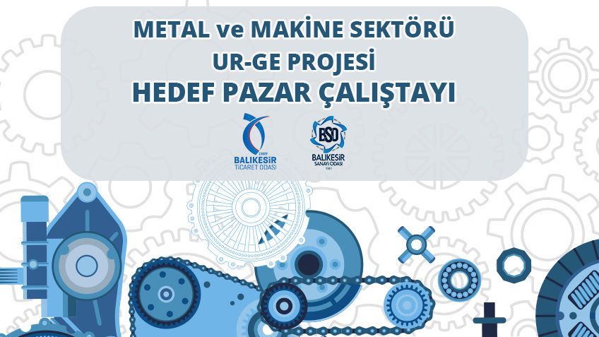 "Balıkesir Province Machinery and Metal Industry UR-GE Project ""Target Market Workshop"