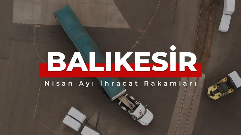 Balıkesir Reached Record in Exports in April