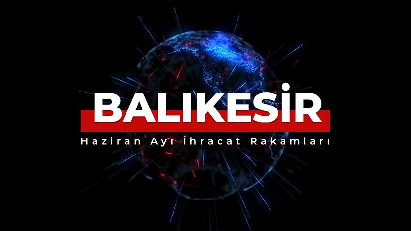 BALIKESIR JUNE 2021 EXPORT DATA